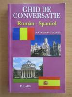 Ioana Antonescu - Ghid de conversatie roman-spaniol