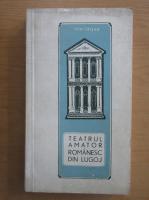 Anticariat: Ion Crisan - Teatrul amator romanesc din Lugoj