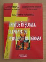 Anticariat: Ionut Vladescu - Hristos in scoala