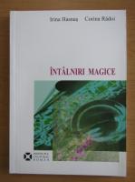 Irina Hasnas - Intalniri magice