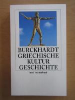 Anticariat: Jacob Burckhardt - Griechische kulturgeschichte