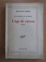 Jean-Paul Sartre - Les chemins de la liberte, volumul 1. L'age de raison