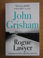 Anticariat: John Grisham - Rogue Lawyer