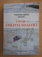 Laurentiu Soitu - Covid. Colivia noastra