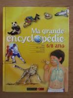 Anticariat: Ma grande encyclopedie, 5-8 ans