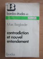 Marc Beigbeder - Contradiction et nouvel entendement