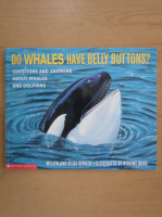 Anticariat: Melvin Berger - Do whales have belly buttons?