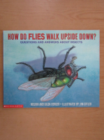 Anticariat: Melvin Berger - How do flies walk upside down?