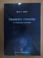 Anticariat: Mihai D. Vasile - Paradigmele eternitatii in patristica elenistica
