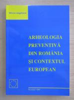 Anticariat: Mircea Angelescu - Arheologia preventiva din Romania si contextul european