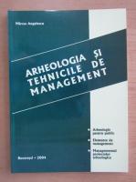 Mircea Angelescu - Arheologia si tehnicile de management