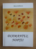 Anticariat: Mircea Stefanescu - Diamanul noptii