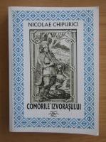 Anticariat: Nicolae Chipurici - Comorile Izvorasului