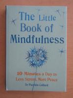 Patrizia Collard - The Little Book of Mindfulness