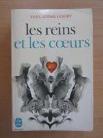 Paul Andre Lesort - Les reins et les coeurs