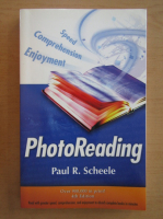 Anticariat: Paul R. Scheele - PhotoReading