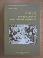 Anticariat: Paula Popoiu - Dragus dupa 80 de ani de la prima campanie monografica