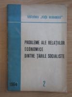 Probleme ale relatiilor economice dintre tarile socialiste, nr. 2, 1964