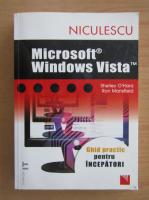 Anticariat: Shelley OHara - Microsoft Windows Vista. Ghid practic pentru incepatori