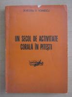 Anticariat: Silvestru D. Voinescu - Un secol de activitate corala in Pitesti