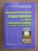 Anticariat: Simpozionul international. Ortodoxia romaneasca si rolul ei in miscarea ecumenica
