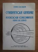 Stefan Odobleja - Cybernetique generale. Psychologie consonantiste