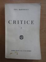 Titu Maiorescu - Critice (volumul 1)