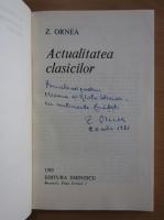 Z. Ornea - Actualitatea clasicilor (cu autograful autorului)