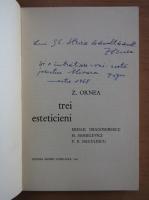 Z. Ornea - Trei esteticieni (cu autograful autorului)