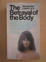Anticariat: Alexander Lowen - The Betrayal of the Body