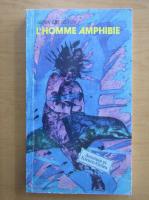 Anticariat: Alexandre Beliaev - L'Homme Amphibie