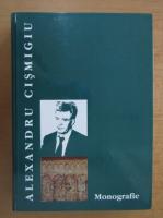 Anticariat: Alexandru Cismigiu. Monografie