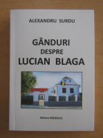 Anticariat: Alexandru Surdu - Ganduri despre Lucian Blaga