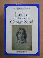 Anticariat: Andre Maurois - Lelia ou la vie de George Sand