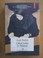 Anticariat: Azar Nafisi - Citind Lolita in Teheran