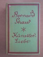 Anticariat: Bernard Shaw - Kunstlerliebe