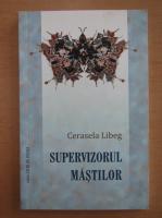 Cerasela Libeg - Supervizorul mastilor