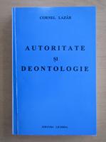 Anticariat: Cornel Lazar - Autoritate si deontologie
