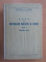 Anticariat: Curs de materialism dialetic si istoric (volumul 2)