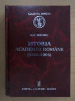 Anticariat: Dan Berindei - Istoria Academiei Romane, 1866-2006