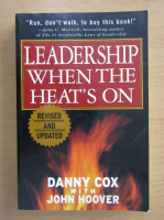 Anticariat: Danny Cox - Leadership When the Heat's On