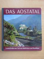 Das Aostatal. Ferienstrassen am Fuss von Matterhorn und Montblanc