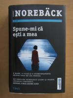 Anticariat: Elisabeth Noreback - Spune-mi ca esti a mea