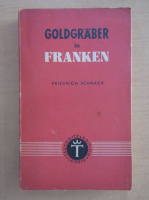 Anticariat: Friedrich Schnack - Goldgraber in Franken