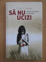 Anticariat: Gabi Giulusan - Sa nu ucizi. Avortul in economia lui Dumnezeu