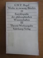 Anticariat: Georg Wilhelm Friedrich Hegel - Werke (volumul 10)