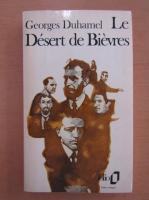 Anticariat: Georges Duhamel - Le Desert de Bievres