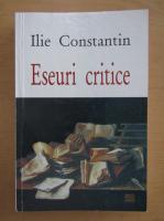 Anticariat: Ilie Constantin - Eseuri critice