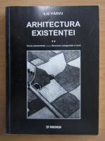 Anticariat: Ilie Parvu - Arhitectura existentei (2 volume)