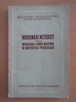 Anticariat: Indrumari metodice pentru insusirea limbii materne in institutiile prescolare
